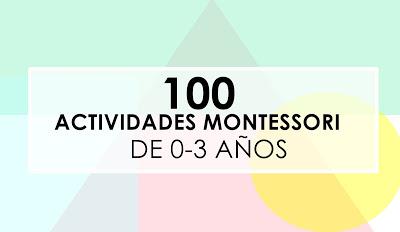 100 Actividades Montessori De 0 3 Anos El Rincon De Aprender